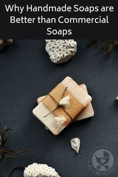 Do you know what's in your soap? Find out why handmade soaps are better than commercial soaps and how your choice of soap can affect your health.