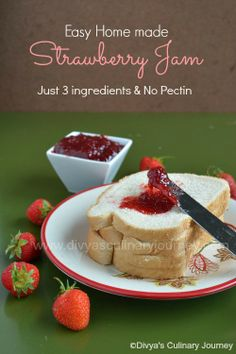 Easy to make home made Strawberry Jam- It requires only 3 ingredients and made without pectin.