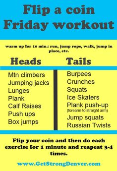 When you can't decide what to do for a workout, use this and just flip a coin: www.getstrongdenver.com