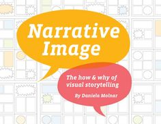 narrative-image-the-how-and-why-of-visual-storytelling by Daniela Molnar via Slideshare