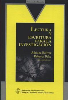 Recomienda: Lectura y escritura para la investigación, de las Profas. Adriana Bolivar y Rebecca Beke @ftapia @saberucv