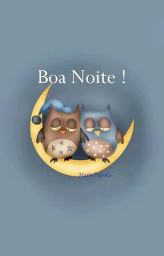 Boa noite / good night good night quotes, goede dag, welterusten, goede n. Good Night Sweet Dreams, Good Night Moon, Good Morning Good Night, Good Night Sleep, Owl Always Love You, Good Night Quotes, Owl Art, Cute Owl, Ipad Case