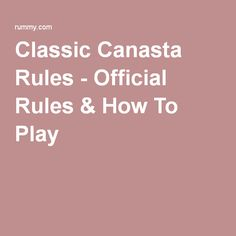 Classic Canasta Rules - Official Rules & How To Play Board Games For Couples, Couple Games, Canasta Card Game, Rummy Online, Official Rules, Old Games, Family Game Night, Family History