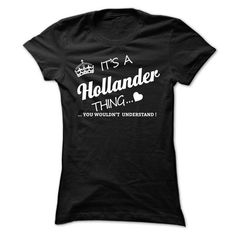 Its A HOLLANDER Thing - #matching hoodie #sweatshirt quotes. PRICE CUT => https://www.sunfrog.com/Names/Its-A-HOLLANDER-Thing-eogow-Ladies.html?68278