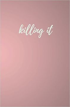 Killing It: Killing It Journal; Pink Blank Lined Notebook; Trendy Phrase Journal: Pacific Gold Press: 9781975985981: Amazon.com: Books