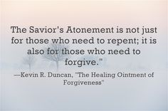 The Savior's Atonement is not just for those who need to repent; it is also for…