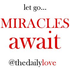 let go...miracles await! #TDL