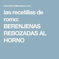 las recetillas de romo: BERENJENAS REBOZADAS AL HORNO