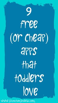 Director Jewels: 9 of the Best Free (or Cheap) Apps for Early Preschoolers {Toddler Time Tuesday} #toddlers #preschool