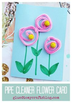 Curled pipe cleaners make for the perfect flower! Just use tacky glue and attach to a card front! A kid craft perfect for Mother's Day!