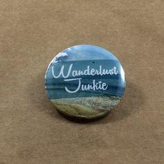 Blue Wanderlust Junkie Pinback Button, Travel Magnet, Ocean Pin, Beach Pin, hippie traveler quote, adventure journey boho button, word pin