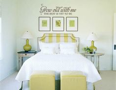 """""""Grow Old With Me The Best Is Yet To Be"""" vinyl wall decal master bedroom idea over picture frames. See more ideas at www.lacybella.com"""
