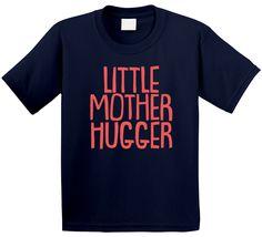 Little Mother Hugger Funny Cool Cute Kids T Shirt