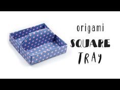 Origami Square Tray ♥︎ Toolbox ♥︎ Box - YouTube