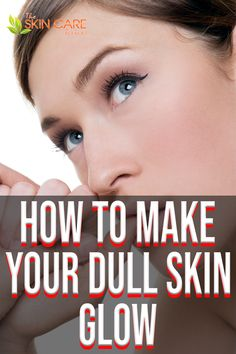 Wondering how to make your dull skin glow?  Read our super easy DIY home remedies and tips for dull and fatigued skin. Jump to theskincarereviews.com #diydullskinremedies #howtomakedullskinglow #dullskinremediesathome Oily Skin Care, Face Skin Care, Healthy Skin Care, Skin Care Tips, Clear Skin Routine, Clear Skin Tips, Skin Burns, Dull Skin, Glowing Skin