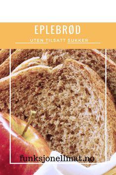 Eplebrød - Funksjonell Mat | Oppskrift brød | Brød og boller | Eltefritt brød | Sunt brød | Food And Drink, Bread, Recipe, Brot, Recipes, Baking, Breads, Buns, Medical Prescription