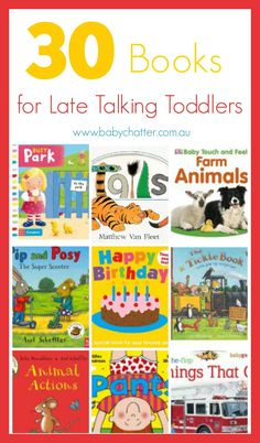 Baby Chatter: 30 Books for Late Talking Toddlers. Pinned by SOS Inc. Resources. Follow all our boards at pinterest.com/sostherapy/ for therapy resources.