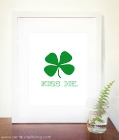 KISS ME Free St. Patrick's Day Printable