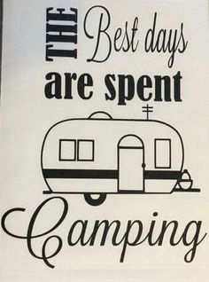 The best days are spent camping