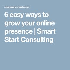 6 easy ways to grow your online presence Online Marketing Tools, Social Media Marketing, Make A Proposal, Post Time, Holiday Sales, Helping People, Improve Yourself, Training, Business
