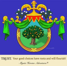 """Your good choices have roots and will flourish!"""" - The Mystic Heroine Guide Book. Fantasy Books, Guide Book, Flourish, Book Series, Mystic, Roots, Choices, Trust, Adventure"""