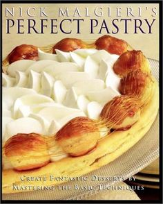 Nick Malgieri's Perfect Pastry: Create Fantastic Desserts by Mastering the Basic Techniques by Nick Malgieri http://www.amazon.com/dp/0028623355/ref=cm_sw_r_pi_dp_V7CKub1WEA49K