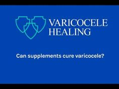Can Supplements Cure Varicocele? Natural Treatments, Home Remedies, The Cure, Healing, Make It Yourself, Canning, Education, Tips, Youtube