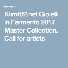 Platform for the communication of the international art jewellery. Gioielli in Fermento 2017 Master Collection. Call for artists Jewelry Art, Join, Artists, Jewels, Collection, Jewerly, Gemstones, Fine Jewelry, Gem