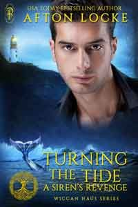 Turning the Tide: A Siren's Revenge by Afton Locke