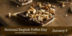 National English Toffee Day - January 8