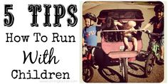 5tips how to run WITH children