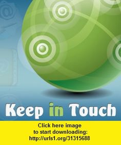 Keep in Touch - (automated sms, email, calls), iphone, ipad, ipod touch, itouch, itunes, appstore, torrent, downloads, rapidshare, megaupload, fileserve