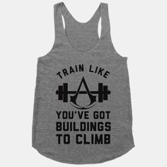 Train Like You've Got Buildings To... | T-Shirts, Tank Tops, Sweatshirts and Hoodies | HUMAN
