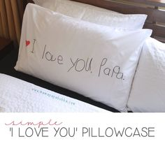 Make an 'I Love You' Pillowcase. It's a simple handmade gift that dad will love for Father's Day.
