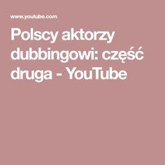 Polscy aktorzy dubbingowi: część druga - YouTube