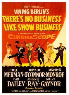 Marilyn Monroe movie poster for the film There's No Business Like Show Business, starring Ethel Merman, Donald O'Connor, Dan Dailey, Johnnie Ray & Mitzi Gaynor . Old Movies, Vintage Movies, Great Movies, Vintage Posters, Julie Adams, Donald O'connor, Film Musical, Film Movie, Liza Minnelli