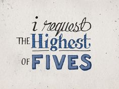i request the highest of fives - sean mccabe #typography #handlettering