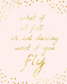 Overcoming Fear (The Darling Detail) Quotes To Live By, Me Quotes, Qoutes, Gold Quotes, Pink Quotes, What If You Fly, French Wedding, Gold Wedding, Amazing Quotes