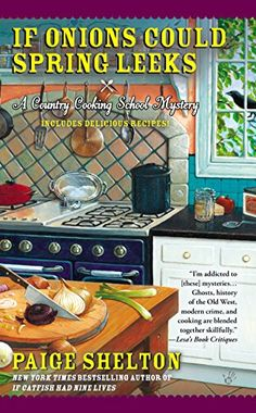 If Onions Could Spring Leeks (Country Cooking School Mystery) - Kindle edition by Paige Shelton. Mystery, Thriller & Suspense Kindle eBooks @ Amazon.com.