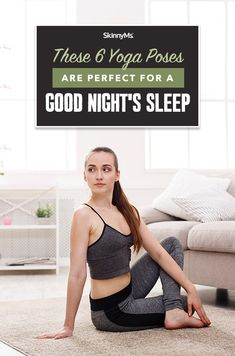 These Yoga Poses For Better Sleep Are Relaxing Rather Than Challenging And Designed To Release Any Tension That May Have Accumulated Thr Yoga Poses Yoga Poses