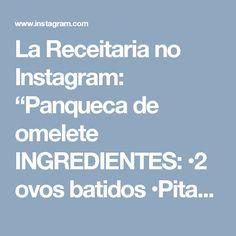 """La Receitaria no Instagram: """"Panqueca de omelete  INGREDIENTES: •2 ovos batidos •Pitada de sal •Pitada de pimenta do reino •2 colheres (sopa) de salsinha picada.  MODO…"""""""
