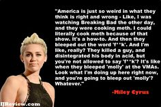 So true. I agree with Miley on this one.