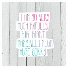 Cute text typography sorry apology funny quote card online. Graphic Design by Maaike Boot