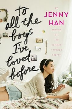 To All The Boys I've Loved Before- girls writes letters to boys she's loved, and they're suddenly mailed to them