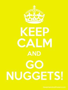 #NuggsMeme KEEP CALM AND GO #NUGGETS!