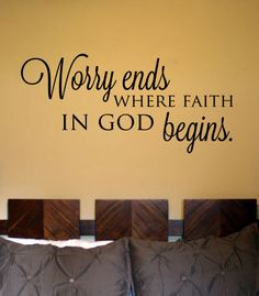 Worry Ends Where Faith in God Begins Vinyl Wall Art Decal from designstudiosigns on Etsy. Great Quotes, Quotes To Live By, Inspirational Quotes, Faith Quotes, Life Quotes, Paz Interior, Vinyl Wall Art, Faith In God, Doa