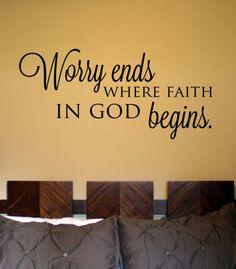 Worry Ends Where Faith in God Begins Vinyl by designstudiosigns, $35.00