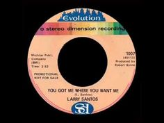 ▶ Larry Santos - You Got Me Where You Want Me
