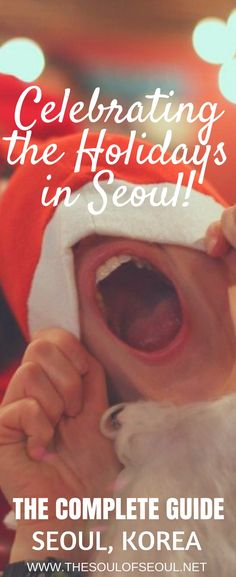 Celebrating the Holidays in Seoul, Korea: The complete guide to performances, Christmas markets, twinkling lights and ice skating rinks in Seoul, Korea. Christmas abroad.