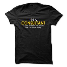 I Am A Consultant Fun T Shirt